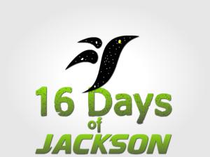 16 Days of Jackson